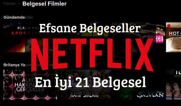 Efsane Netflix Belgeselleri: En İyi 21 Netflix Belgeseli [2019]