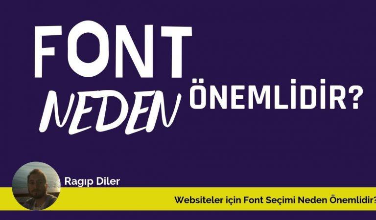 Websiteler Font Seçerken Nelere Dikkat Etmelidir?